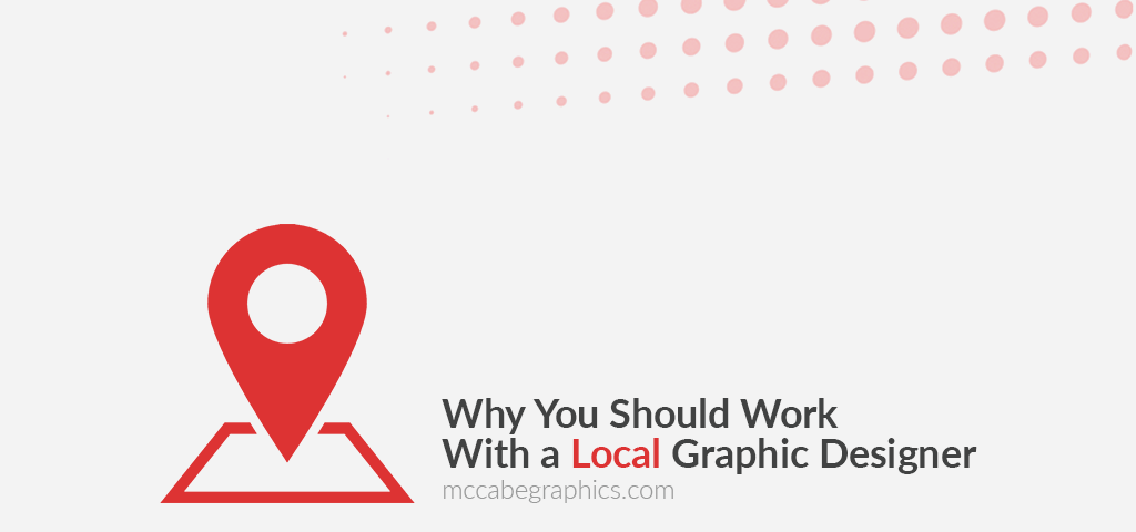 Why-You-Should-Work-with-a-Local-Graphic-Designer-McCabe-Graphics-Newry